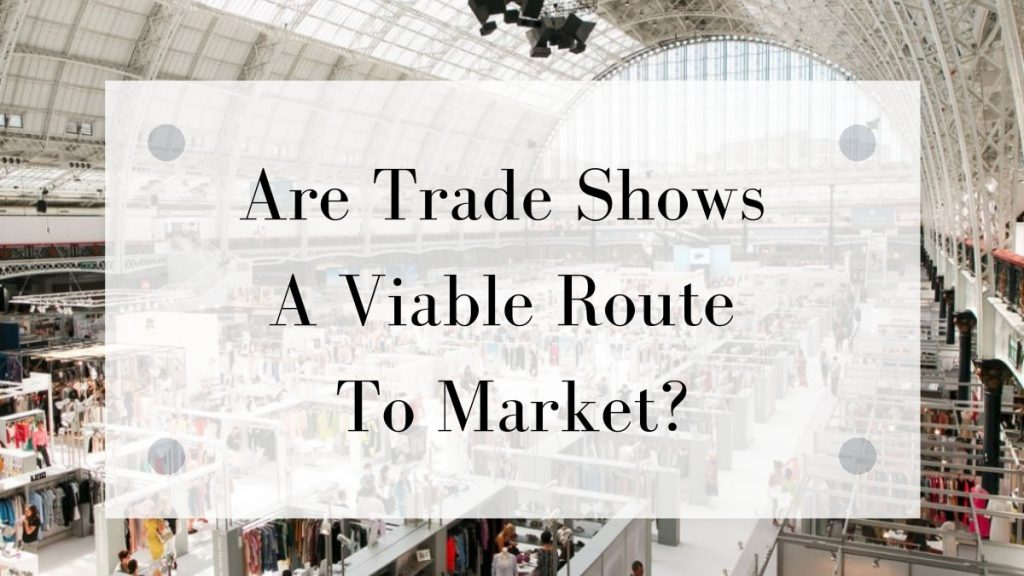 Fashion Trade Shows Review and How To Prepare | Onwards and Up