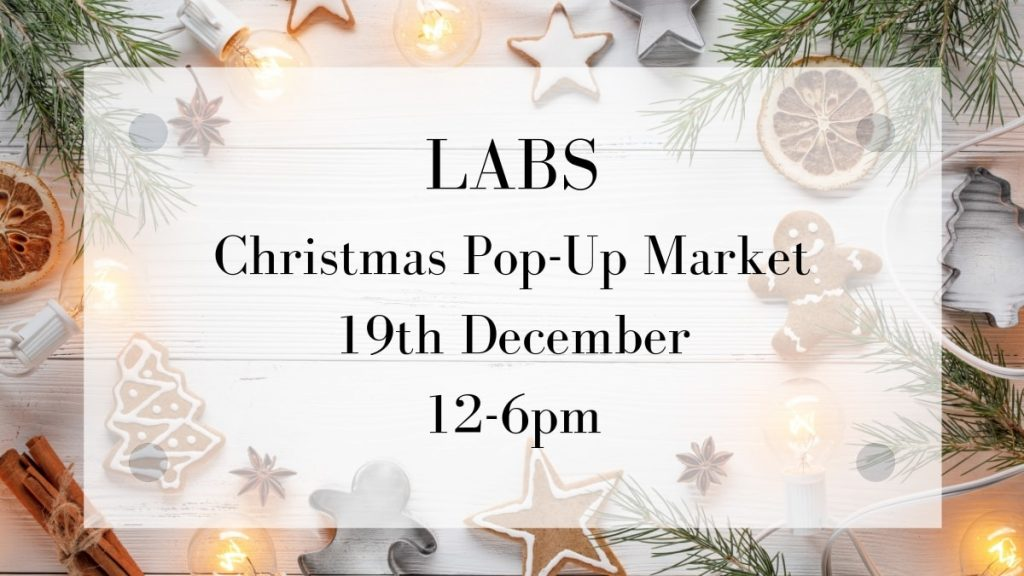 LABS Christmas Pop-Up Market Opportunity 2018 | Onwards and Up